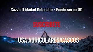 Cazzu Ft Maikel Delacalle - Puedo Ser  MÚsica En 8d