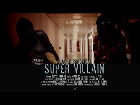 BLACKK CHRONICAL - SUPERVILLAIN (OFFICIAL VIDEO)