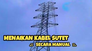 PROSES MENAIKKAN KABEL SUTET  OLEH TEAM STRINGING INDONESIA