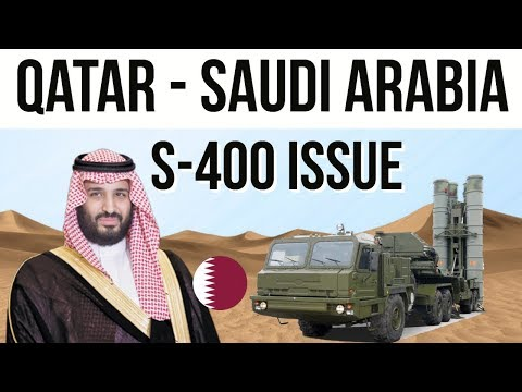 Saudi Arabia threatens Qatar on S-400 issue सऊदी अरब ने कतर
