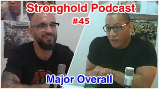 Stronghold Podcast #45 | Major Overall