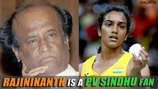 SuperStar Rajinikanth Becomes A Fan Of PV Sindhu