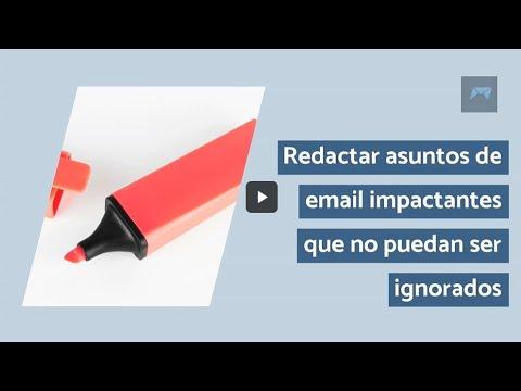 Redactar asuntos de email impactantes que no puedan ser ignorados