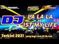 DJ IST MY LIFE x LA LA LA by 69 project FT MAHARDIKA RISWANDA| lagu asik viral di tik tok 2021.