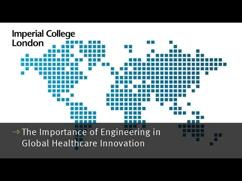The Importance of Engineering in Global Healthcare Innovation