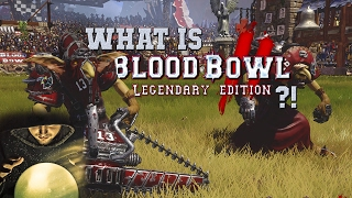What is Blood Bowl 2 Legendary Edition?! (Blood Bowl 2 news)