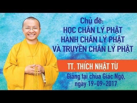 Học chân lý Phật, hành chân lý Phật và truyền chân lý Phật - TT. Thích Nhật Từ