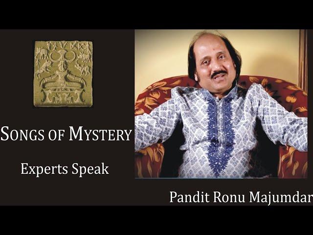 MOHENJO DARO: A Song of Mystery?   Experts Speak   Pandit Ronu Majumdar