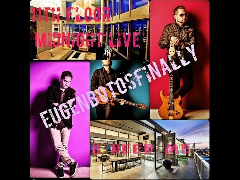 11th Floor Studio Midnight Live Sessions - Eugen Botos Finally - U Need Me ( OFFICIAL VIDEO)
