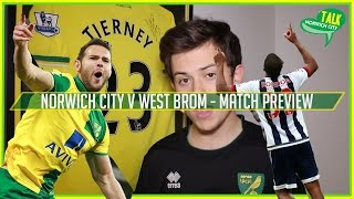 Norwich City v West Brom - 'Biggest Game Of The Season - Preview