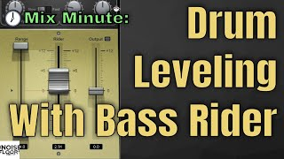 Mix Minute - Drum Leveling With Bass Rider!