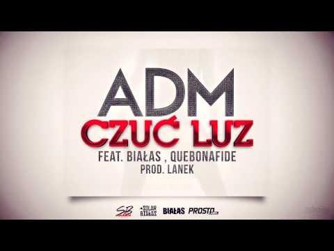 ADM - Czuć Luz (ft. Quebonafide, Białas, prod. Lanek)