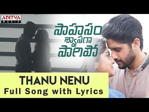 AR Rahman | Taanu Nenu Song With Lyrics | Saahasam Swaasaga Saagipo | NagaChaitanya, GauthamMenon