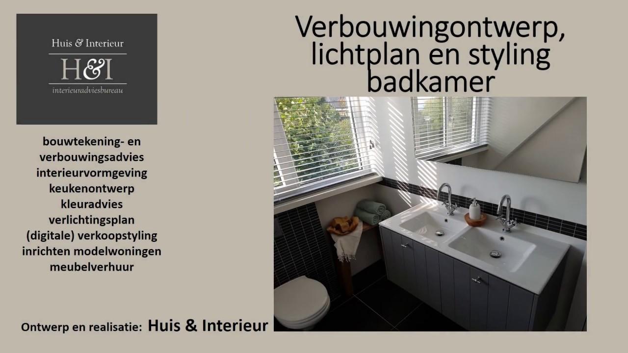 Verbouwingsontwerp, lichtplan en styling badkamer Huis & Interieur ...