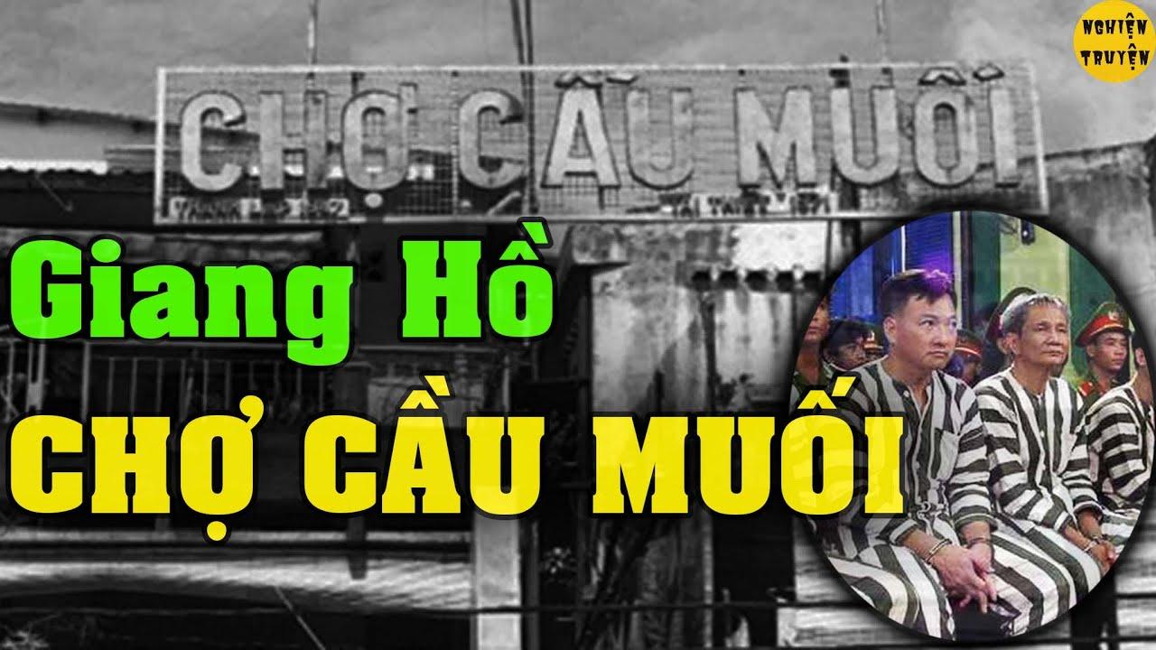 GIANG HỒ CHỢ CẦU MUỐI - Châu Phát Lai Em tay sai đắc lực cho Năm Cam
