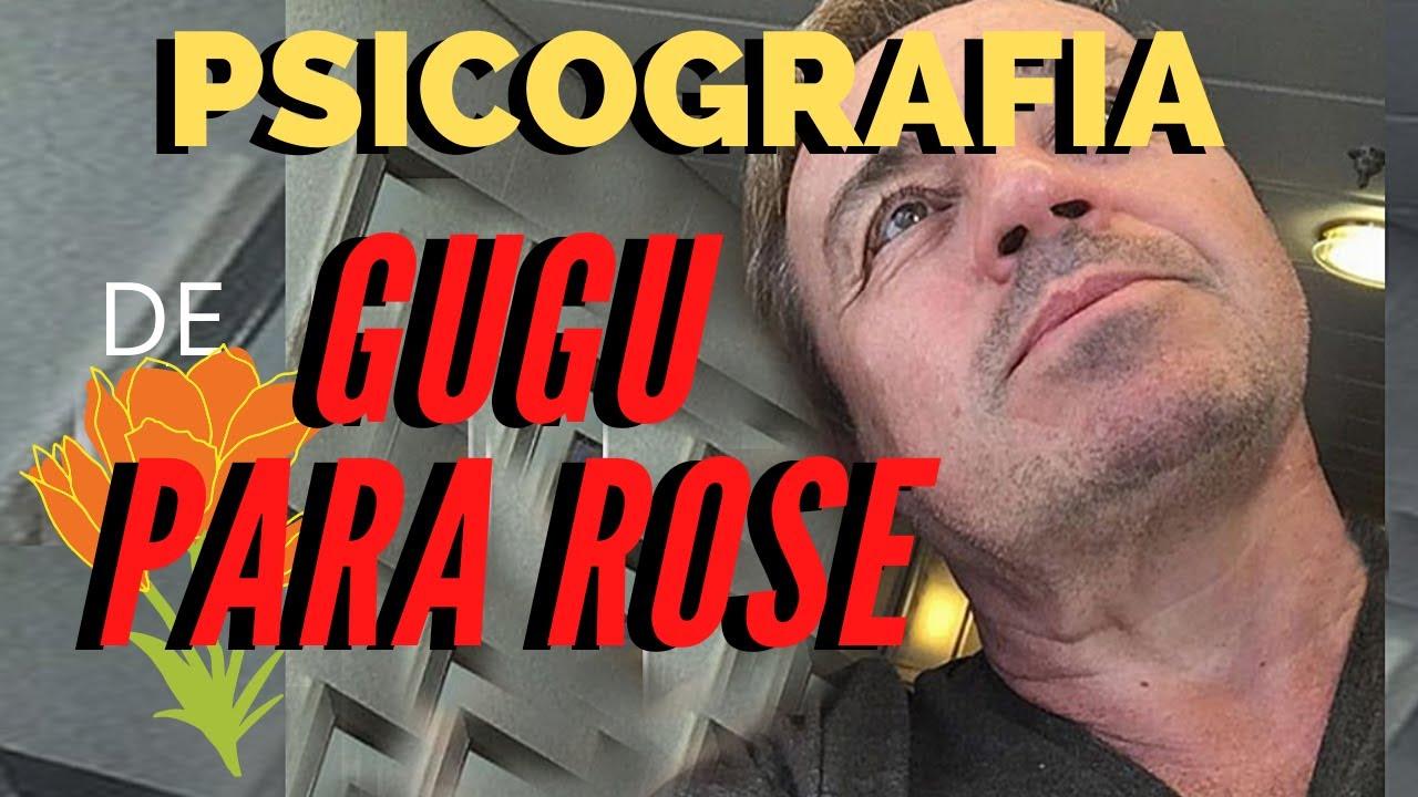 PSICOGRAFIA DE GUGU PARA ROSE MIRIAM, UMA AULA DE EXCELÊNCIA