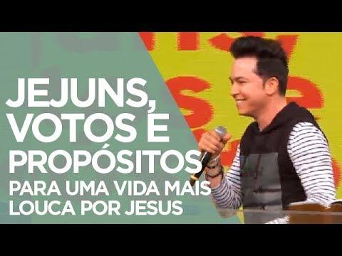 Jejuns, Votos e Propósitos para uma vida mais Louca por Jesus | Pr. Lucinho (04/11/2017)