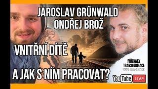 ŽIVĚ: Jaroslav Grűnwald - Vnitřní dítě a jak s ním pracovat?