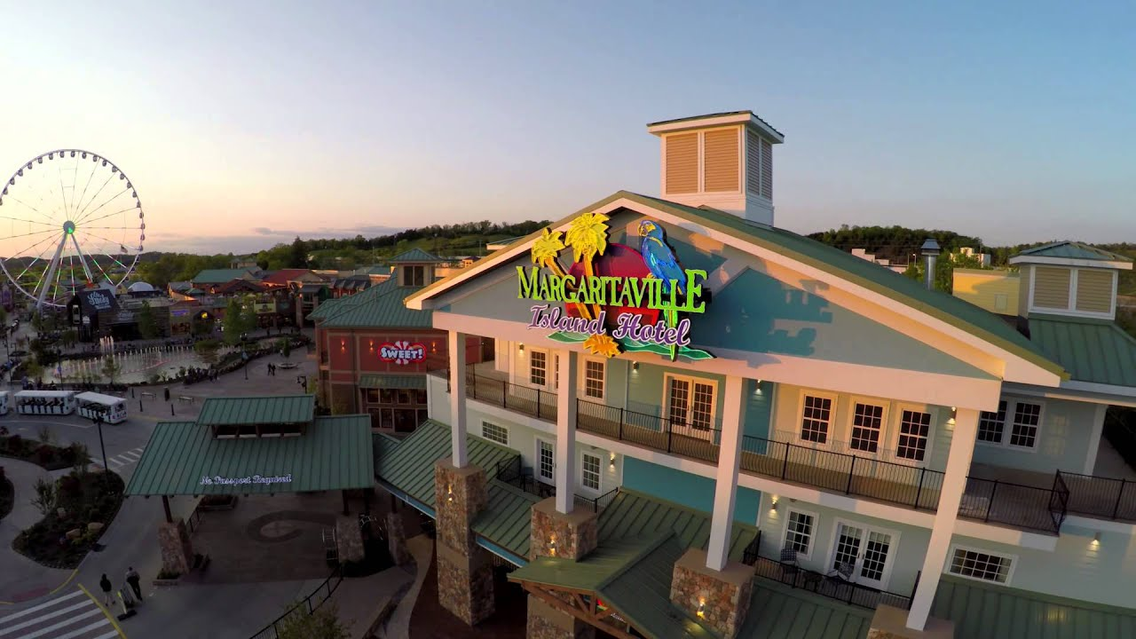 Margaritaville Island Hotel In Pigeon Forge Tn The Great Smoky Mountains You