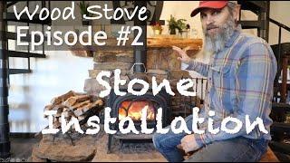 WOOD STOVE Episode #2: Stone Installation