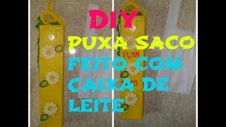 DIY- PUXA SACO FEITO COM CAIXAS DE LEITE
