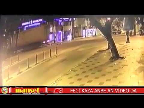 FECİ KAZA ANBE AN VİDEODA