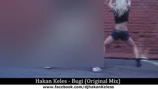 Hakan Keles - Bugi (Original Mix)