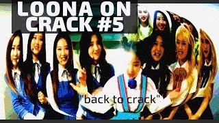 LOONA CRACK #5: Back to Crack