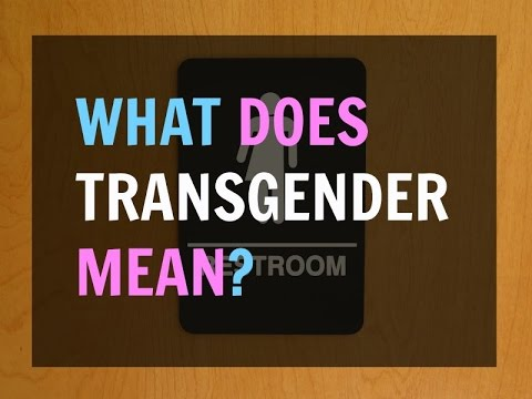 What Does It Mean To Be Transgender?