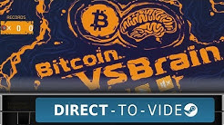 Bitcoin VS Brain - This Is Very Good For Bitcoin (Direct To Video)