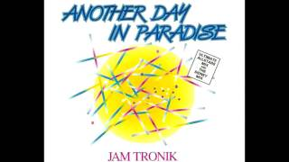 Jam Tronik - Another Day In Paradise (Phil Collins Cover)