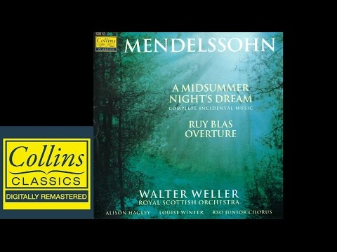 Mendelssohn - A Midsummer Night's Dream - Walter Weller - Royal Scottish Orchestra