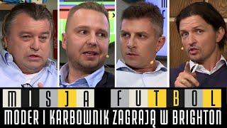 MISJA FUTBOL - MODER I KARBOWNIK ZAGRAJĄ W BRIGHTON (BOREK, SMOKOWSKI, KOSECKI I OLKOWICZ)