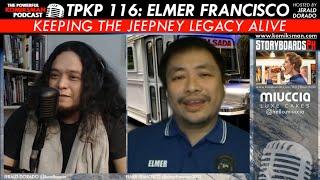TPKP 116 | Elmer Francisco: Keeping the Jeepney Legacy Alive
