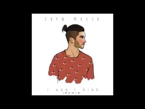 Zayn Malik - I Won't Mind [REMIX] ft. Naughty Boy