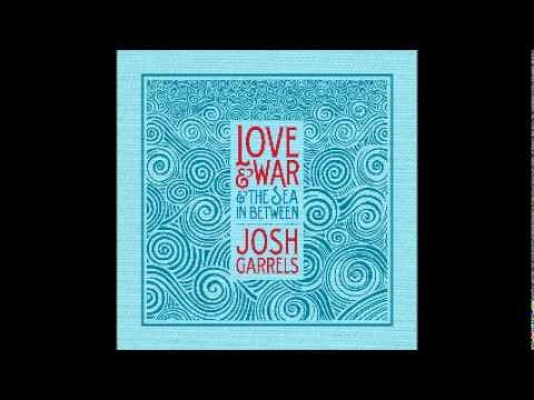 05 - The Resistance - Josh Garrels - Love & War & The Sea In Between