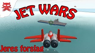 Jet Wars:: Your suggestion:: Danish Roblox