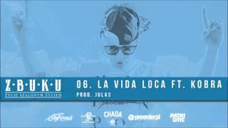 ZBUKU ft. Kobra - La Vida Loca