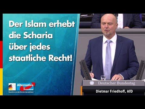 Der Islam erhebt die Scharia über jedes staatliche Recht! - Dietmar Friedhoff - AfD-Fraktion