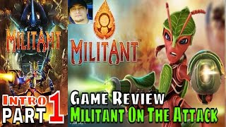 Militant On The Attack | Intro Part 1 PC Game Review | #militantgame