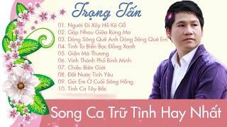 Song Ca Trữ Tình Anh Thơ Trọng Tấn - Nhạc Trữ Tình Hay Nhất Chọn Lọc 2018