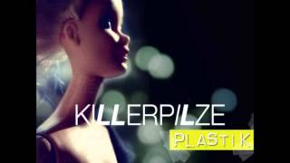 Killerpilze - Plastik
