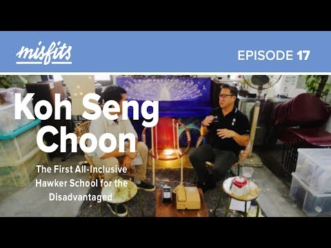 Koh Seng Choon (Full) | The First All-Inclusive Hawker School for the Disadvantaged