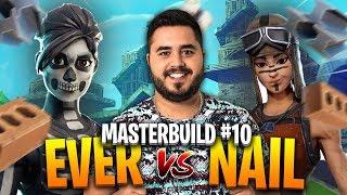 ⚡ EVER vs NAIL - LE RETOUR DU MASTERBUILD #10