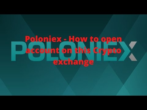 Poloniex – How to open account on this Crypto exchange