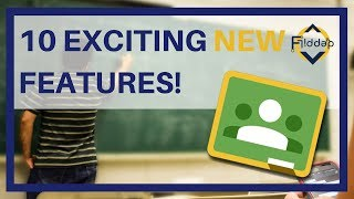 10 Exciting NEW Google Classroom Features! Back to School 17-18