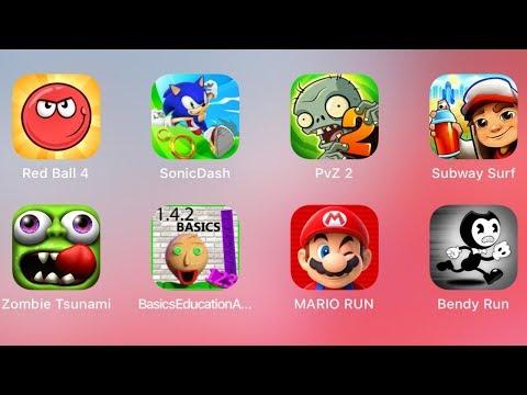 Baldis Basics, Sonic Dash, Mario Run, PvZ 2, Bendy Run, Red Ball 4, Zombie Tsunami, Subway Surf
