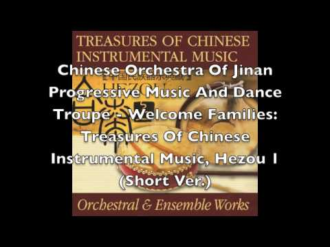 Chinese Orchestra Of Jinan Progressive Music And Dance Troupe - Welcome Families: Hezou 1