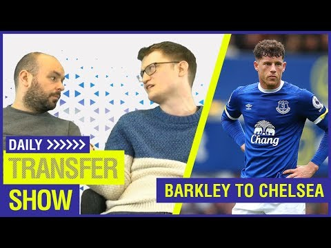 DAILY TRANSFER SHOW - BARKLEY TO CHELSEA + MESSI FOR FREE?!