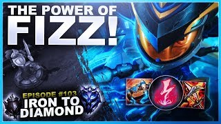 THE POWER OF FIZZ, A Gameplay Guide! - Iron to Diamond | League of Legends
